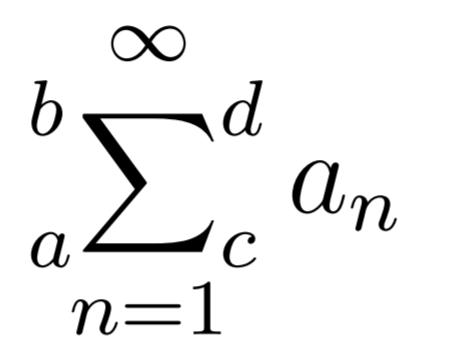 \sideset{_a^b}{_c^d}{\sum}_{n=1}^\infty a_n の出力